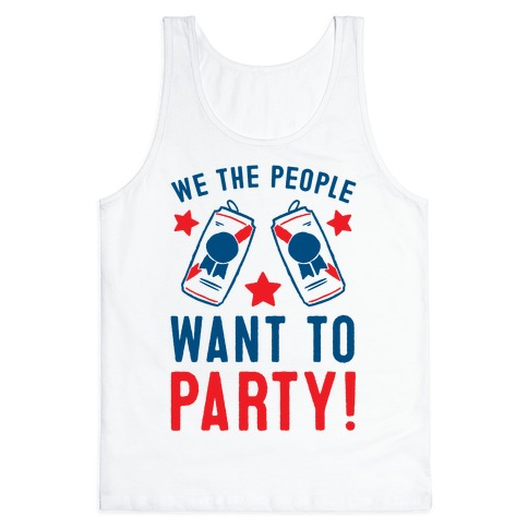 We The People Want To Party Tank Top