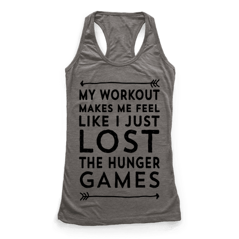My Workout Makes Me Feel Like I just Lost The Hunger Games