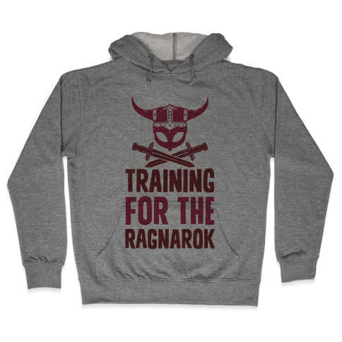 Training For The Ragnarok Hooded Sweatshirt