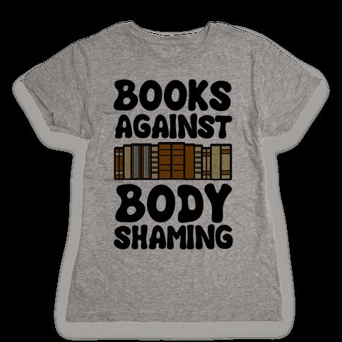 Books Against Body Shaming Womens T-Shirt