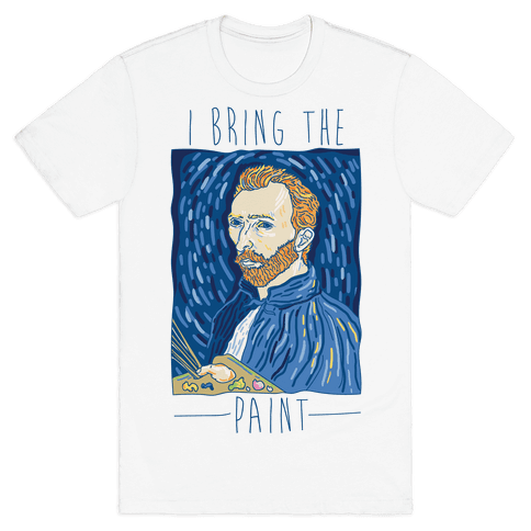 I Bring The Paint Mens T-Shirt