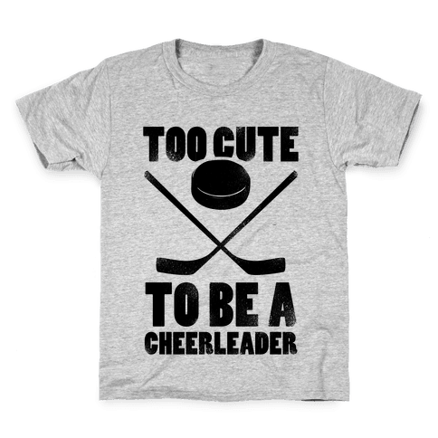 Too Cute To Be a Cheerleader (Hockey) Kids T-Shirt
