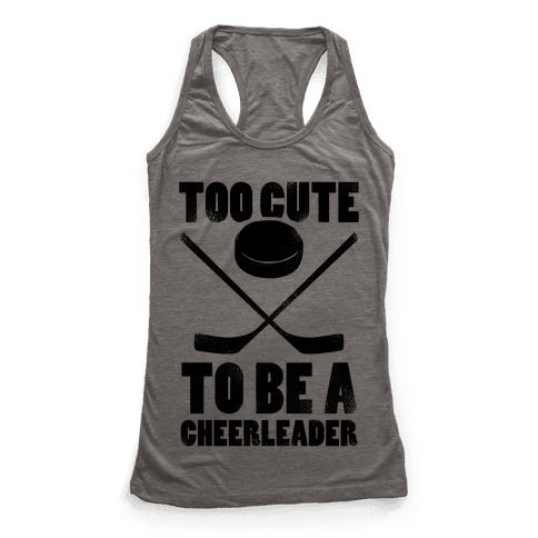 Too Cute To Be a Cheerleader (Hockey) Racerback Tank Top