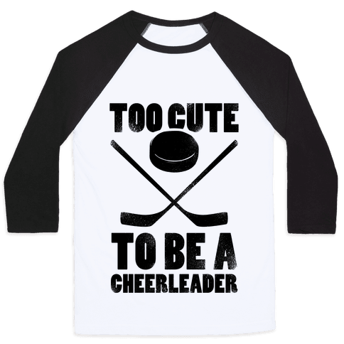 Too Cute To Be a Cheerleader (Hockey)