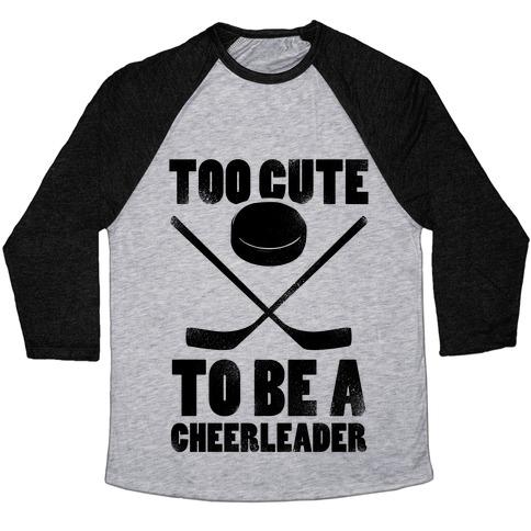 Too Cute To Be a Cheerleader (Hockey) Baseball Tee