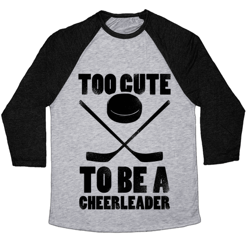 Too Cute To Be a Cheerleader (Hockey) Baseball Tee