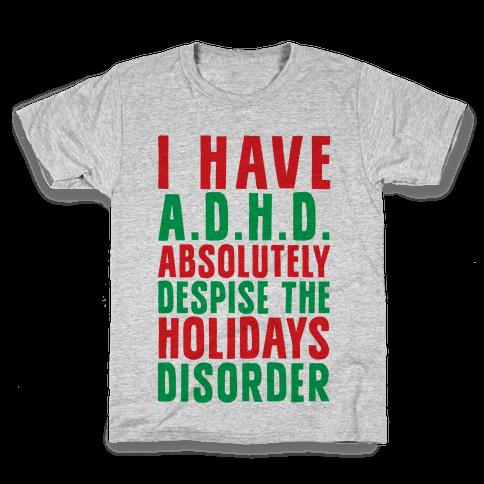I Have A.D.H.D. Kids T-Shirt