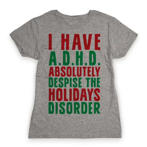 I Have A.D.H.D. Womens T-Shirt