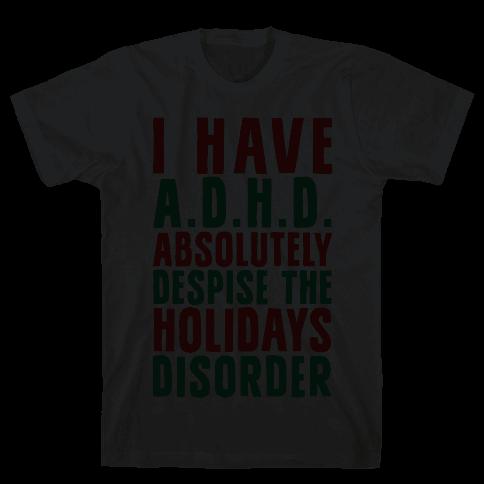 I Have A.D.H.D. Mens T-Shirt