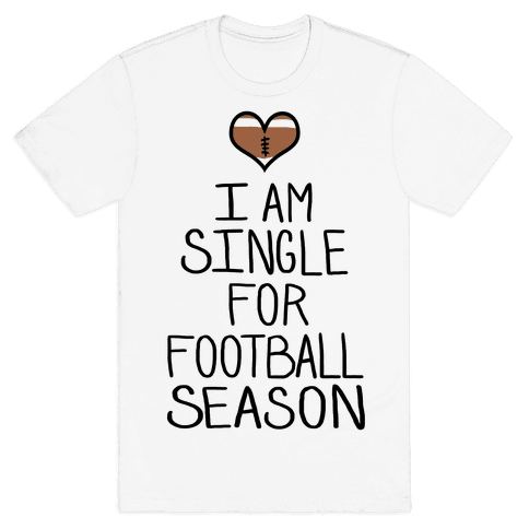 I'm Single For Football Season Mens T-Shirt
