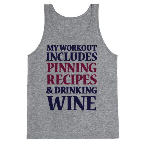 My Workout Includes Pinning Recipes And Drinking Wine Tank Top
