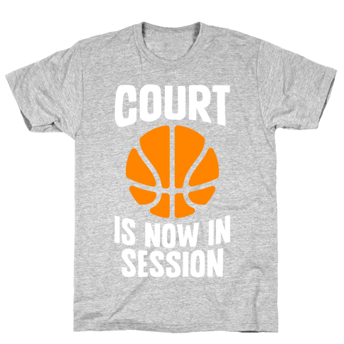 Court Is Now In Session Mens T-Shirt