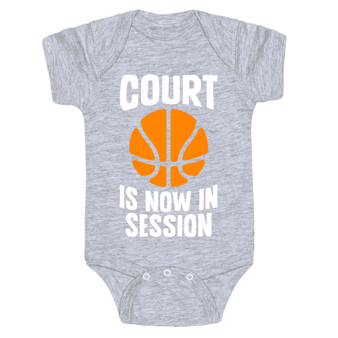 Court Is Now In Session Baby Onesy