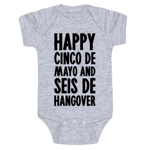 Happy Cinco De Mayo And Seis De Hangover Baby Onesy