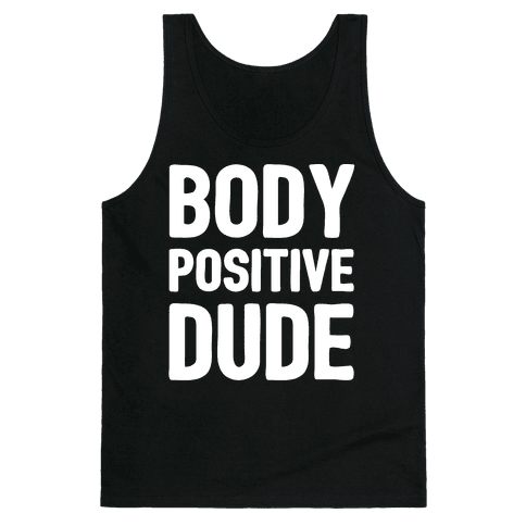 Body Positive Dude Tank Top