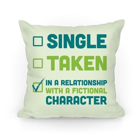 Dating A Fictional Character Pillow