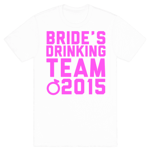 Bride's Drinking Team 2015 Mens T-Shirt