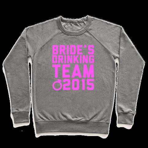 Bride's Drinking Team 2015 Pullover
