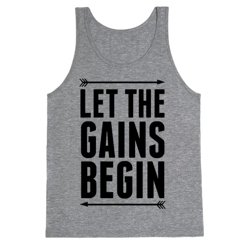 Let The Gains Begin Tank Top