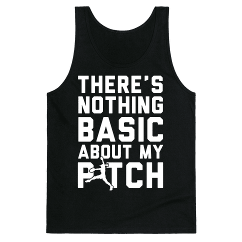 There Is Nothing Basic About My Pitches Tank Top