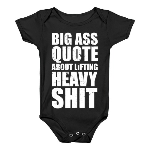 Big Ass Quote Baby Onesy