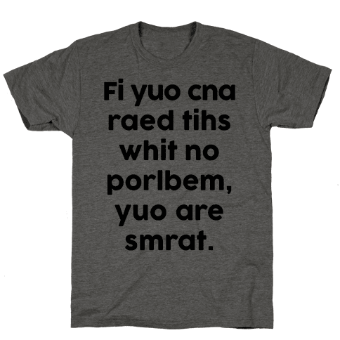 If You Can Read This You Are Smart Mens T-Shirt