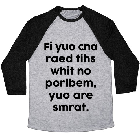 If You Can Read This You Are Smart Baseball Tee