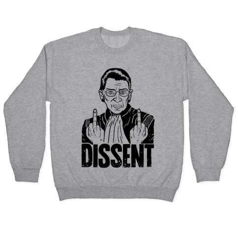 Ruth Bader Ginsburg Dissent Pullover