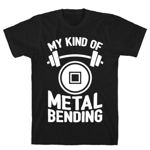 My Kind Of Metalbending T-Shirt
