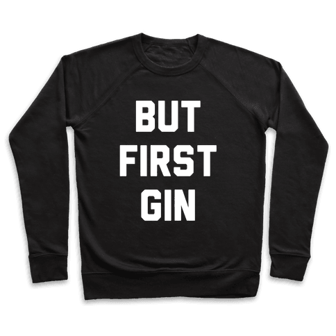 But First Gin Pullover