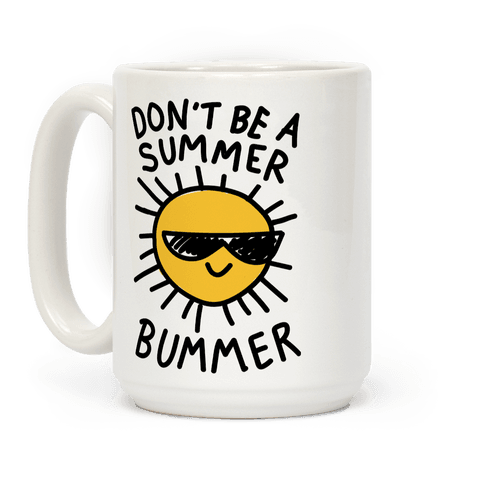 Don't Be A Summer Bummer