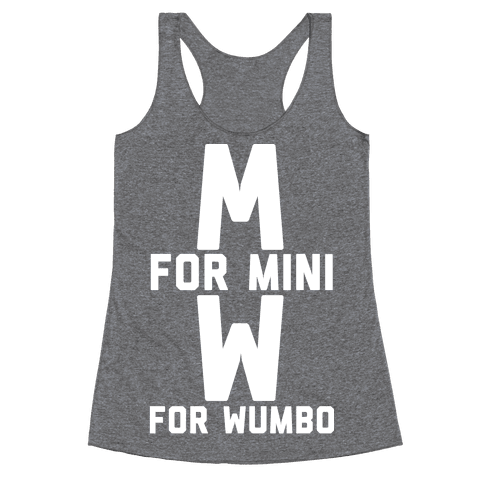 M for Mini W for Wumbo Racerback Tank Top
