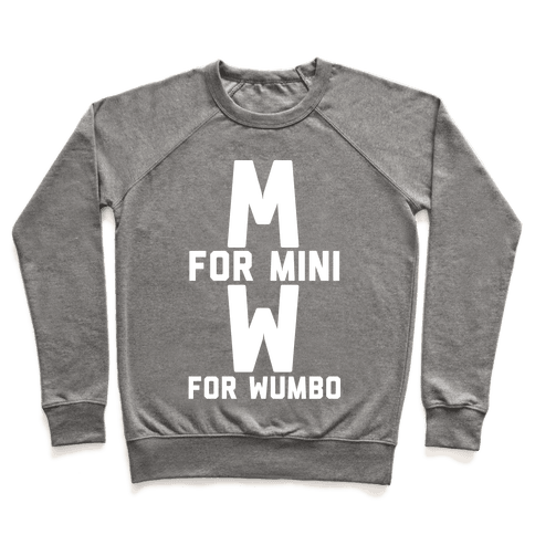 M for Mini W for Wumbo Pullover