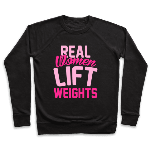 Real Women Lift Weights Pullover