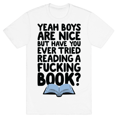 Yeah Boys Are Nice But Have You Tried Books Mens T-Shirt