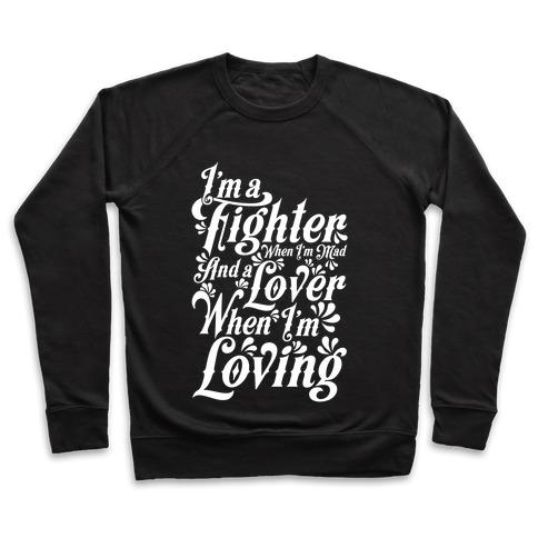 I'm a Fighter when I'm Mad and a Lover When I'm Loving Pullover