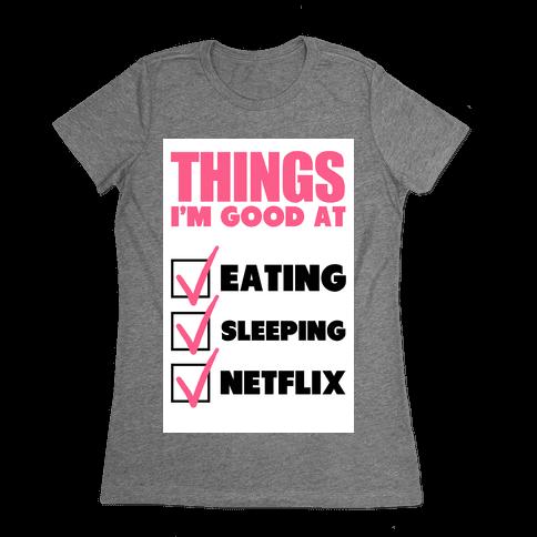 Things I'm Good At Womens T-Shirt