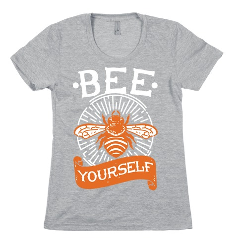 Bee Yourself Womens T-Shirt