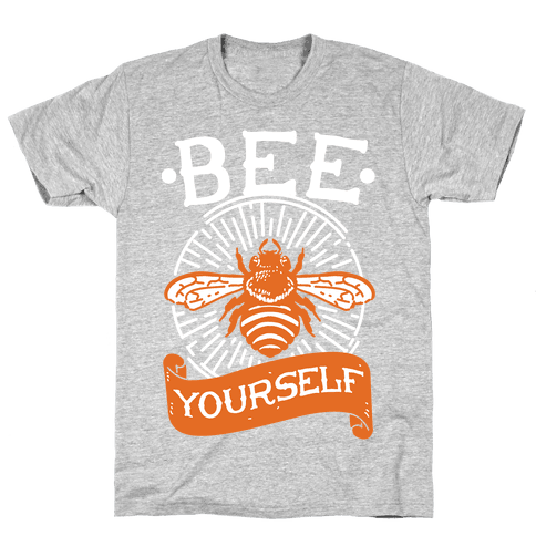 Bee Yourself Mens T-Shirt