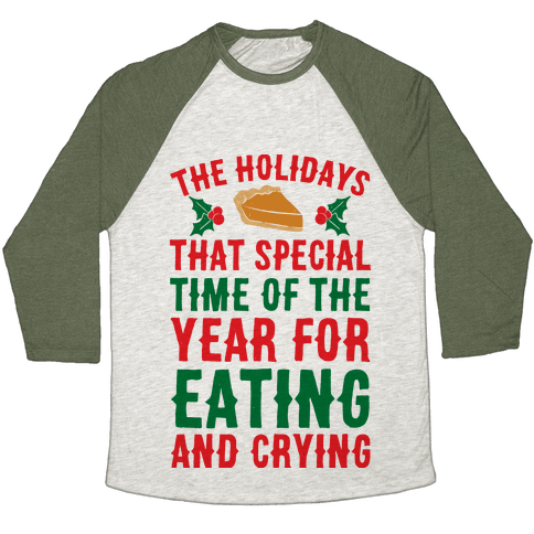 The Holidays That Special Time Of The Year Baseball Tee