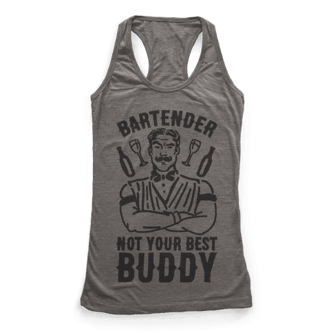 Bartender Not Your Best Buddy Racerback Tank Top