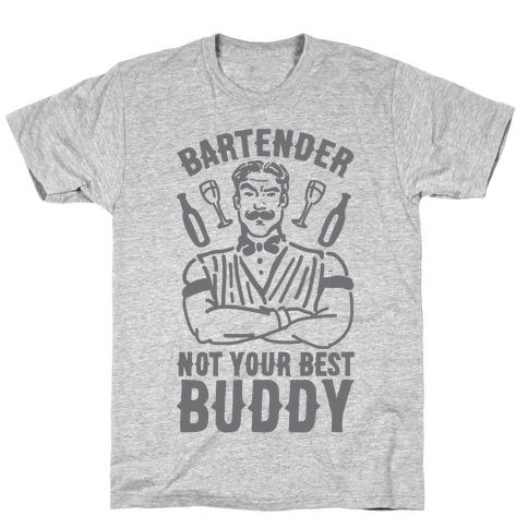 Bartender Not Your Best Buddy T-Shirt