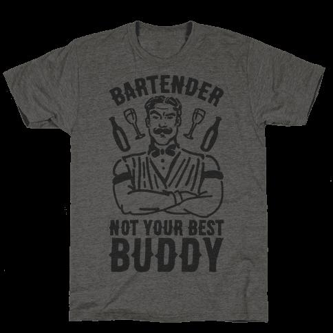 Bartender Not Your Best Buddy Mens T-Shirt
