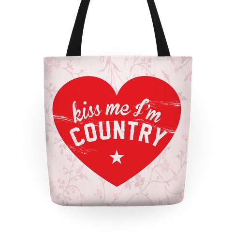 Kiss Me I'm Country Tote Tote