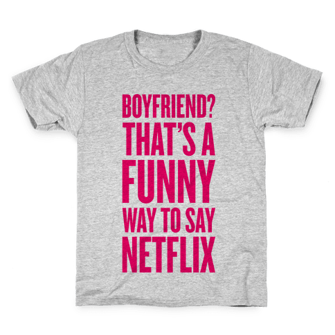 Funny Way To Say Netflix Kids T-Shirt
