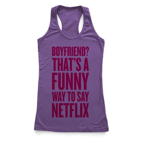 Funny Way To Say Netflix Racerback Tank Top