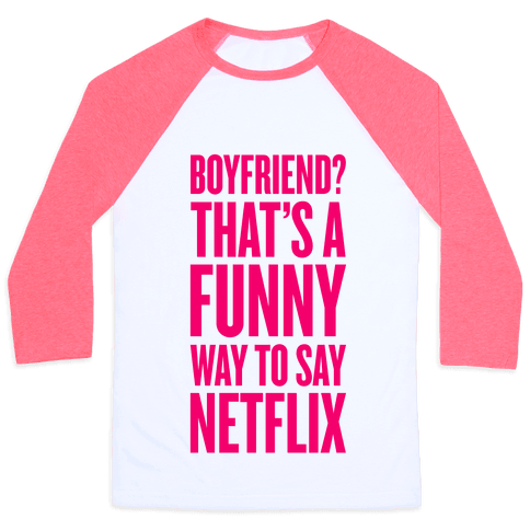 Funny Way To Say Netflix Baseball Tee