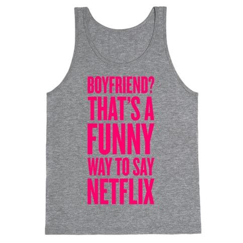 Funny Way To Say Netflix Tank Top