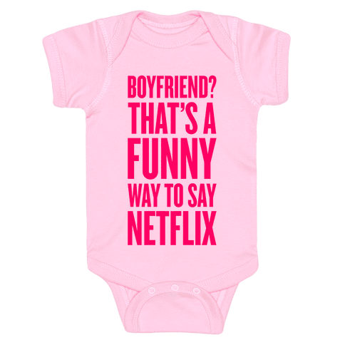 Funny Way To Say Netflix Baby Onesy