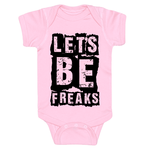 Let's Be Freaks Baby Onesy